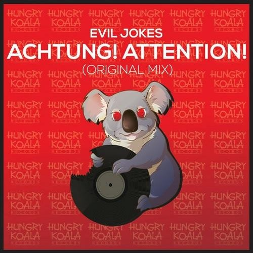 Evil Jokes - Achtung! Attention! (Original Mix) [Hungry Koala Records] OUT NOW!