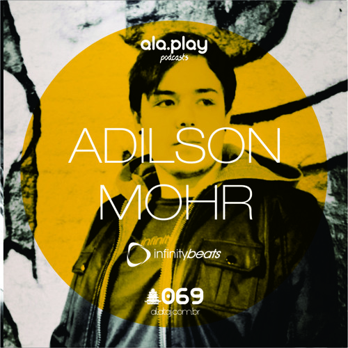 #069 @ Adilson Mohr (BRA) - Infinity Beats sessions -