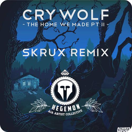 Crywolf - Home We Made Pt II (Skrux Remix)