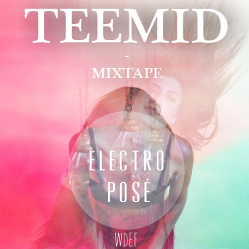 Mixtape Electro Posé X TEEMID (Free Download)