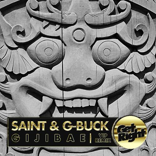 SAINT & G-BUCK - GIJIBAE (VIP Remix) (Free Download)