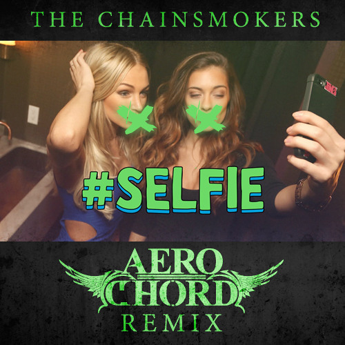 #SELFIE (Aero Chord's Dub Flip)