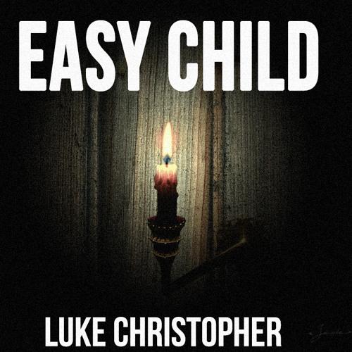 Luke Christopher - Easy Child Feat. Siena Streiber