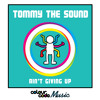 Tommy the Sound - Ain T Giving Up (Nathan Cozzetto Remix)