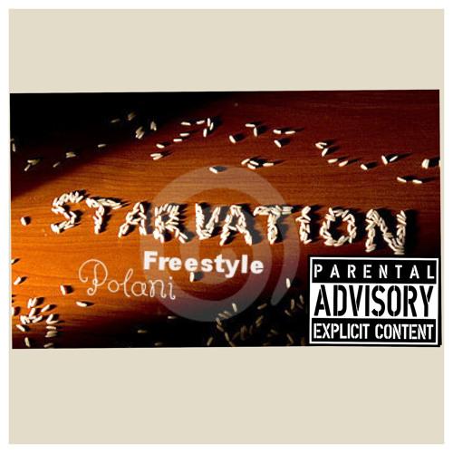Starvation Freestyle- Polani
