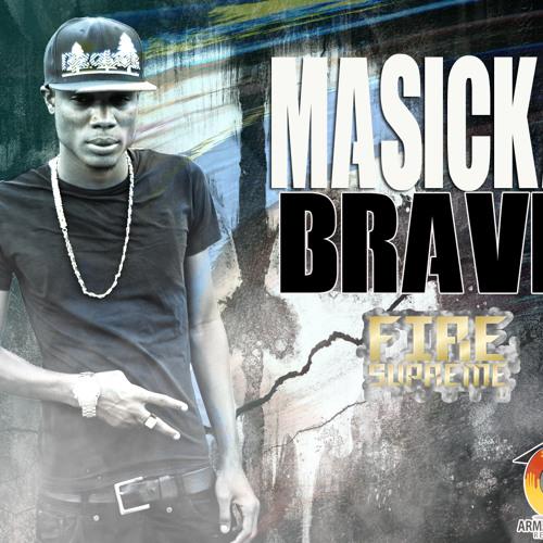 Masicka - Brave {Fire Supreme Riddim}