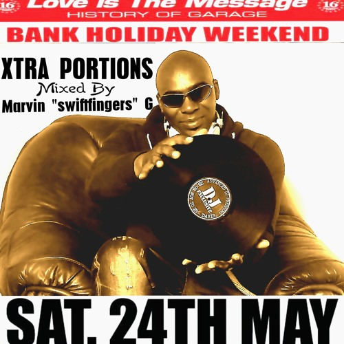 """HISTORY OF GARAGE (love is the message) - EXTRA PORTIONS mixed by MARVIN """"SWIFTFINGERS"""" G"""