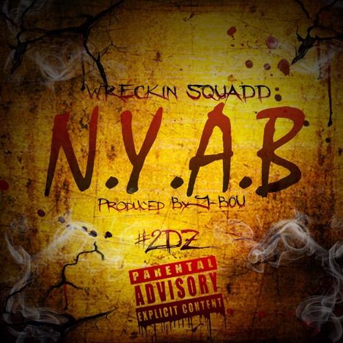 Wreckin SquaDD #2Dz N.Y.A.B