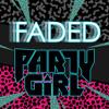 #PARTYGIRL ft KENDRICK LAMAR - FADED (Original Mix) **FREE DOWNLOAD**