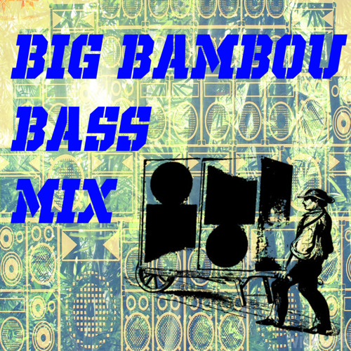 BIG BAMBOO BASS PREVIEW FOR MIXCLOUD LINK