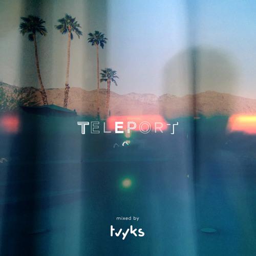 Teleport mixed by Tvyks