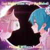 初音ミク-Last Night, Good Night Re:Dialed -Hatsune Miku Ft Pharrell Williams Remix