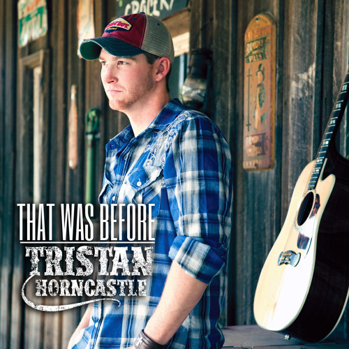 Tristan  Horncastle - That Was Before