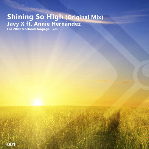 Javy X  feat. Annie Hernandez - Shining So High (Free Download)