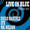SFK , Diego Ramirez, Mr. Wilson - Live In Blue (Original mix) FREE DOWNLOAD!!!!!