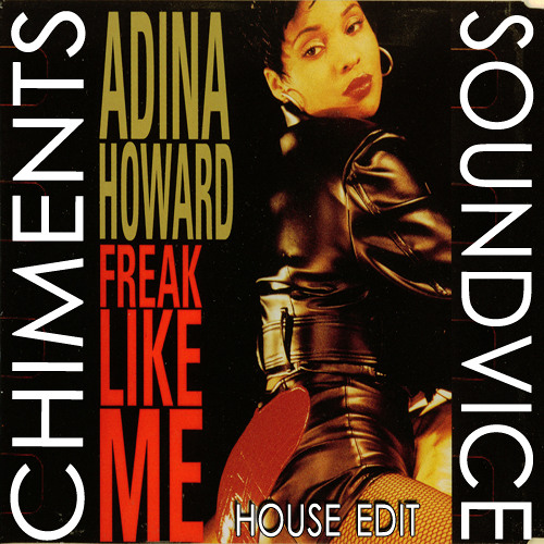Adina Howard - Freak Like Me (Chiments & SoundVice House Edit)