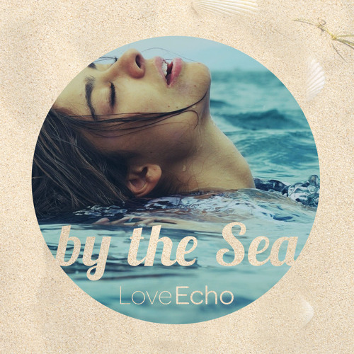 Love Echo - By The Sea