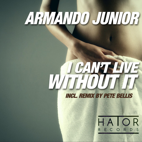 Armando Junior - I Can't Live Without It (Original mix) [OUT NOW]
