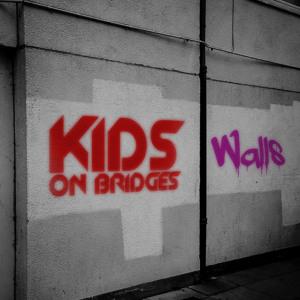 Kids On Bridges  Walls - Ekkoes Tear It Down Remix