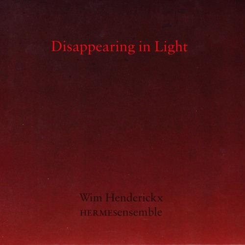 DISAPPEARING IN LIGHT (part I)-Wim Henderickx