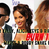 R Kelly, Alicia Keys & Rihanna - Burn It!!! (Masse & Bobby Snake Mash)