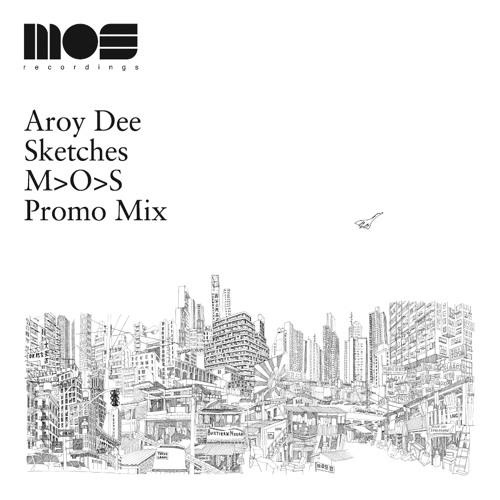Aroy Dee - Sketches MOS Promo Mix 2014