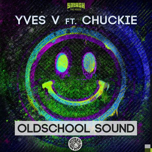 Yves V Ft. Chuckie - Oldschool Sound (Original Mix)