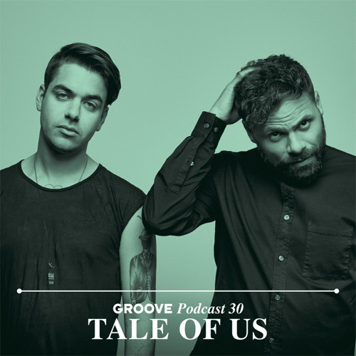 Groove Podcast 30 - Tale Of Us