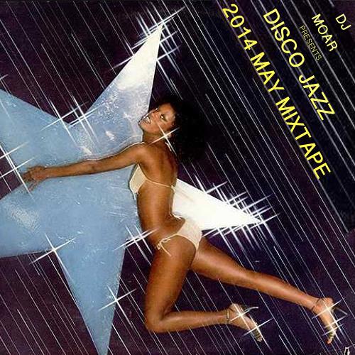 Dj Moar - Disco Jazz (May Mixtape) *Free DL*