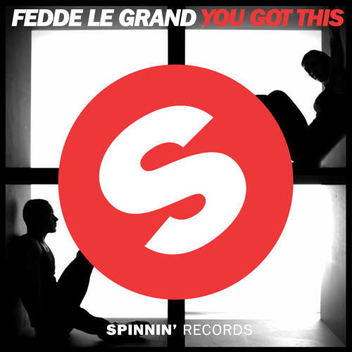 Fedde Le Grand - You Got This (Original Mix) [Available May 26]