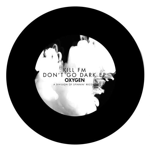 KILL FM ft. Helena J - Don't Go Dark (Available June 23)