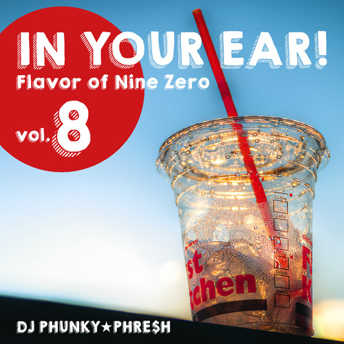 IN YOUR EAR! Vol.8 -Flavor of Nine Zero-