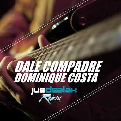 Dominique Costa - Dale Compadre 2014 (Jus Deelax Remix)