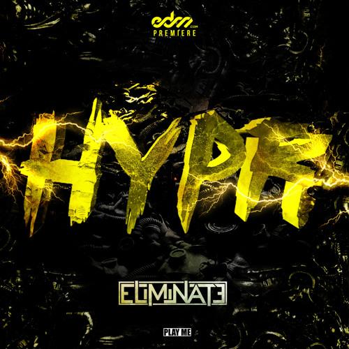 Eliminate - HYPR [EDM.com Premiere]
