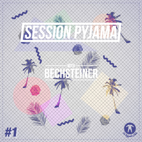 Session Pyjama #1 / Bechsteiner