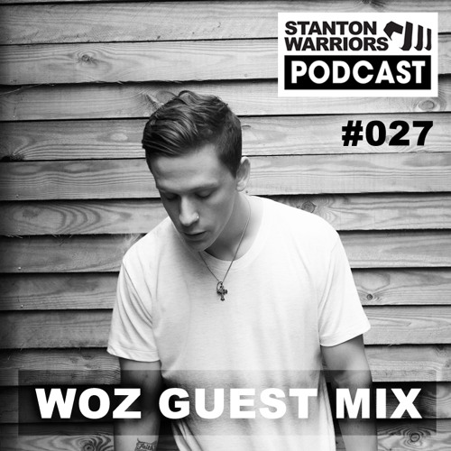 Stanton Sessions Podcast #027 : Woz Guest Mix