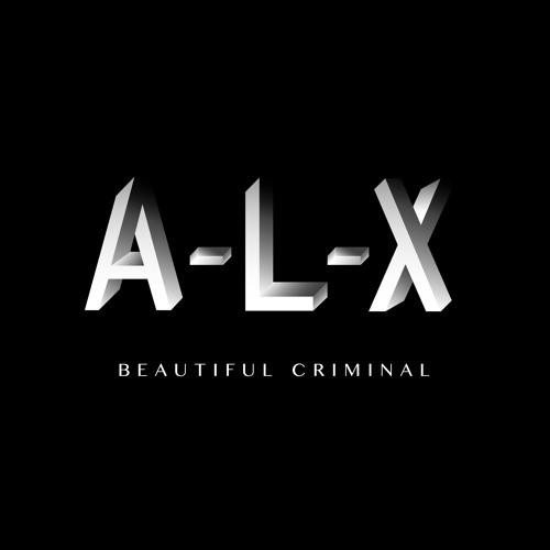 A-L-X \ BEAUTIFUL CRIMINAL
