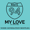 Route 94 ft. Jess Glynne - My Love (Noize Generation Bootleg)