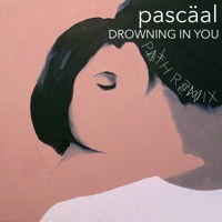 Pascäal Drowning In You (P A T H Remix) Artwork