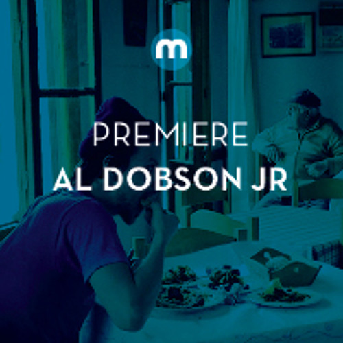Premiere: Al Dobson Jr 'Peru Timing'