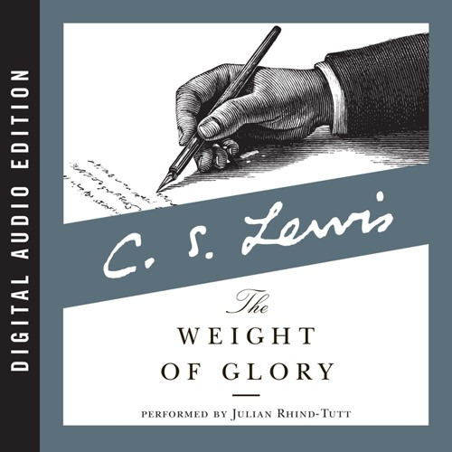 WEIGHT OF GLORY by C. S. Lewis