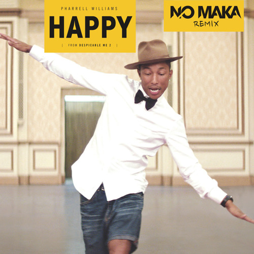 Pharrell Williams - Happy (NO MAKA Remix)