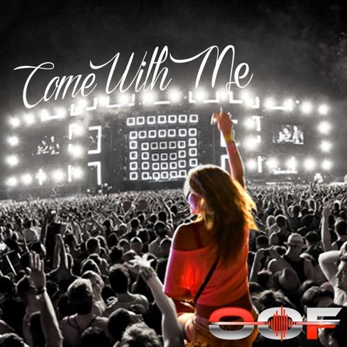 OOF- Come With Me (ORIGINAL MIX)