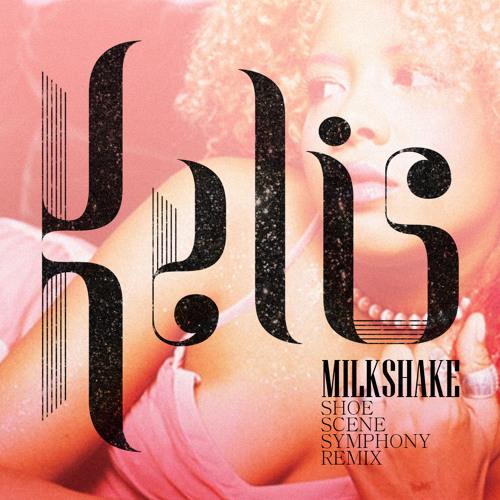 Kelis - Milkshake (Shoe Scene Symphony Remix)