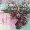 Dave Fogg UK: Take Me Home (MLP Music Label) OUT NOW