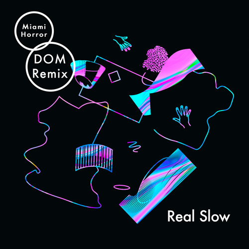 Miami Horror - Real Slow (DOM Remix)