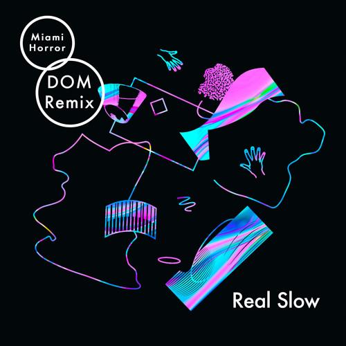 Miami Horror - Real Slow (DOM Remix) [Thissongissick.com Exclusive Download]