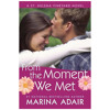New Book Release: From The Moment We Met By Marina Adair