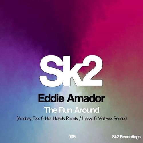 Eddie Amador - The Run Around Andrey Exx & Hot Hotels Remix