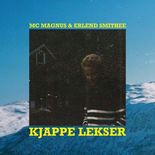 MC MAGNUS & ERLEND SMITHEE - KJAPPE LEKSER